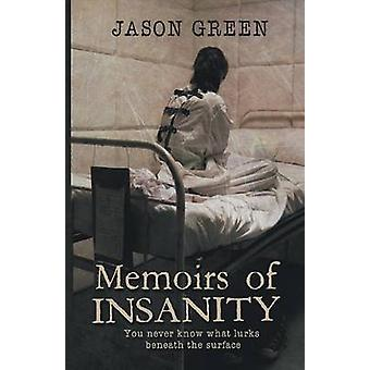 Memoirs of Insanity by Green & Jason