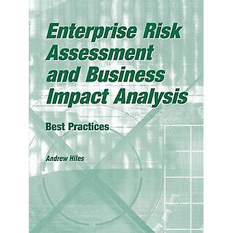 Enterprise Risk Assessment and Business Impact Analysis Best Practices by Hiles & Andrew N.