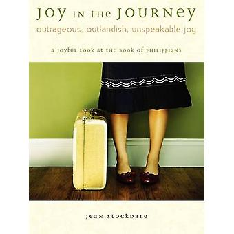 Joy in the Journey A Joyful Look at the Book of Phillippians by Stockdale & Jean