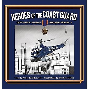 Captain Frank A. Erickson USCG  Helicopter Pilot No. 1 by Brewster & James Burd