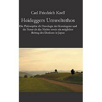 Heideggers Umweltethos by Kre & Carl Friedrich