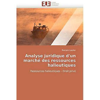 Analyse Juridique DUn Marche Des Ressources Halieutiques by Laulier & Romain