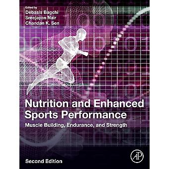 Nutrition and Enhanced Sports Performance Muscle Building Endurance and Strength by Bagchi & Debasis