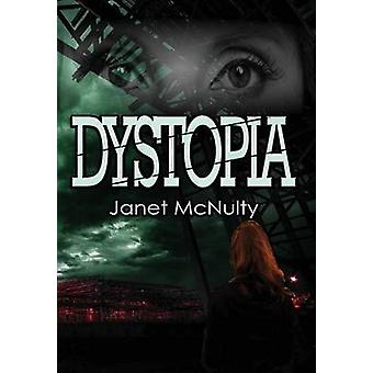 Dystopia by McNulty & Janet
