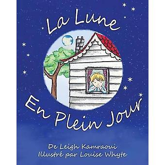 La Lune en Plein Jour by Kamraoui & Leigh