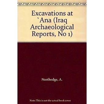 Excavatons at 'Ana - Report on the Excavations of the British Archaeol