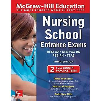 McGraw-Hill Education Nursing School Entrance Exams - Third Edition b
