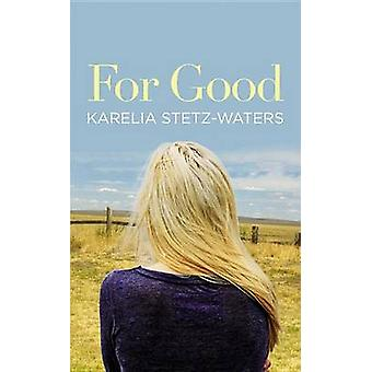 For Good by Karelia Stetz-Waters - 9781455537846 Book