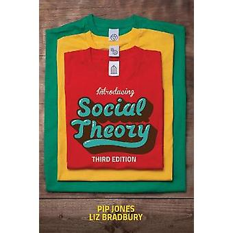 Introducing Social Theory by Pip Jones - 9781509505043 Book