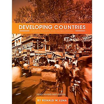 Developing Countries - Gender - Poverty - and Globalization by Ronald