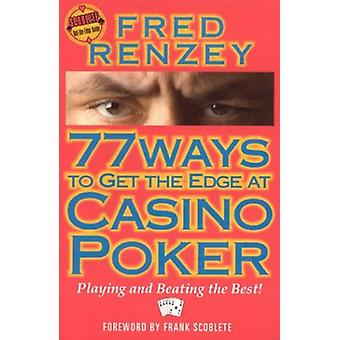 77 Ways to Get the Edge at Casino Poker by Fred Renzey - 978156625174