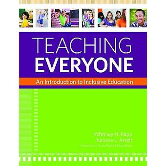 Teaching Everyone - An Introduction to Inclusive Education by Whitney