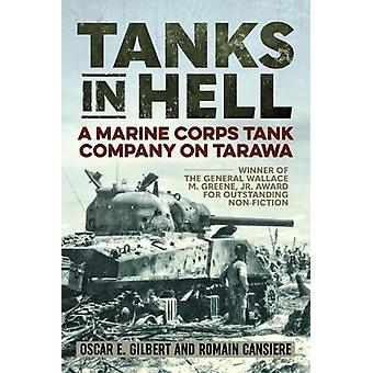 Tanks in Hell - A Marine Corps Tank Company on Tarawa by Oscar E. Gilb