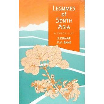 Legumes of South Asia - A Check-List by S. Kumar - P. V. Sane - 978184