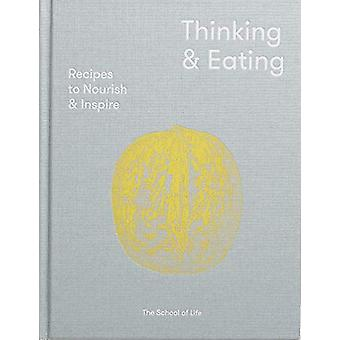 Thinking and Eating - Recipes to Nourish and Inspire by The School of