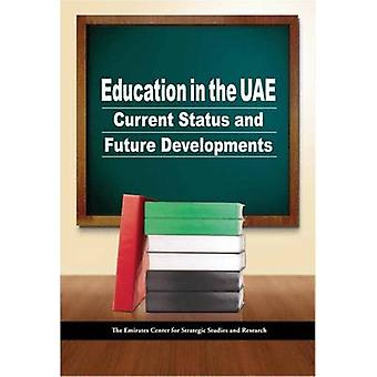 Education in the UAE - Current Status and Future Developments by ECSSR