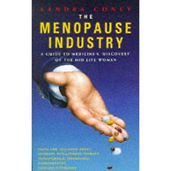 The Menopause Industry - A Guide to Medicine's Discovery of Mid-life W