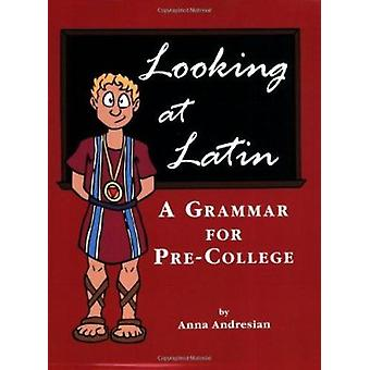 Looking at Latin - A Grammar for Pre-College by Anna Andresian - 97808