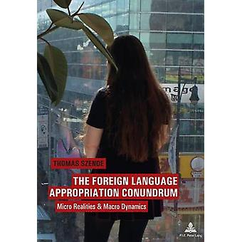 The Foreign Language Appropriation Conundrum - Micro Realities & Macro
