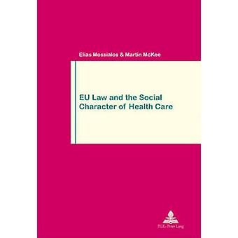 EU Law and the Social Character of Health Care (2nd edition) by Beatr
