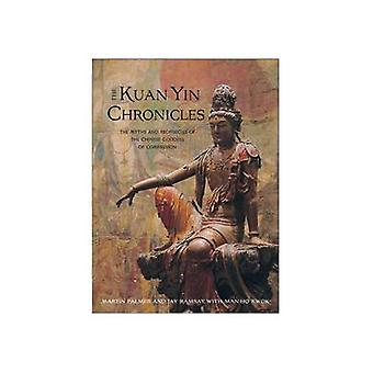 Kuan Yin Chronicles - The Myths and Prophecies of the Chinese Goddess