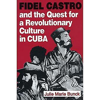 Fidel Castro und das Streben nach einer revolutionären Kultur in Kuba