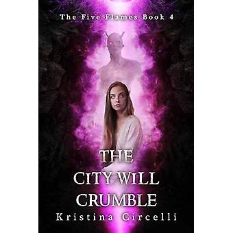 The City Will Crumble by Kristina Circelli - 9781682612170 Book
