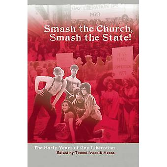 Smash the Church - Smash the State! - The Early Years of Gay Liberatio