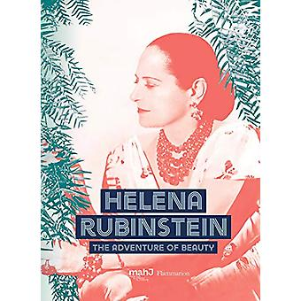Helena Rubinstein - The Adventure of Beauty by Michele Fitoussi - 9782