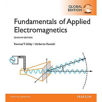 Fundamentals of Applied Electromagnetics - Global Edition by Fawwaz T