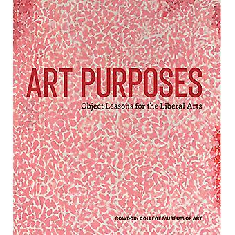 Art Purposes - Object Lessons for the Liberal Arts by Joachim Homann -