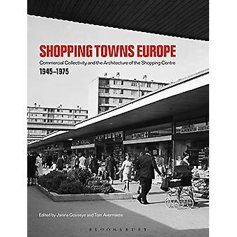 Shopping Towns Europe by Janina Gosseye - 9781350154452 Book