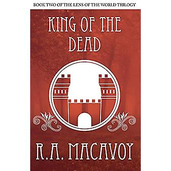 King of the Dead by R. A. MacAvoy - 9781497642263 Book