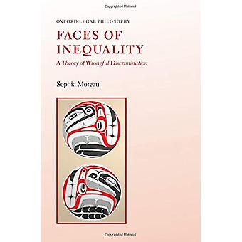 Faces of Inequality - A Theory of Wrongful Discrimination by Sophia Mo