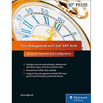 Time Management with SAP ERP HCM - Business Processes and Configuratio