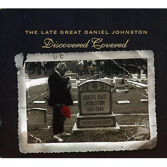 Daniel Johnston - Late Great Daniel Johnston: Discovered Covered [CD] USA import