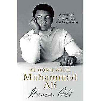 At Home with Muhammad Ali:� A Memoir of Love, Loss and Forgiveness