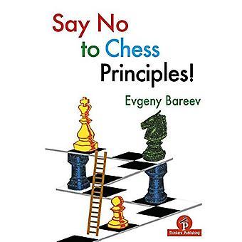 Zeg nee tegen schaakprincipes!