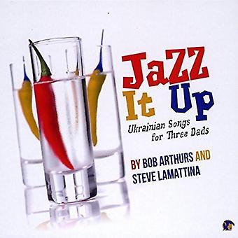 Bob Arthurs - Jazz It Up Ukrainian Songs for Three Dads (CD)