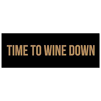 Hill Interiors Time To Wine Down Foil Plaque