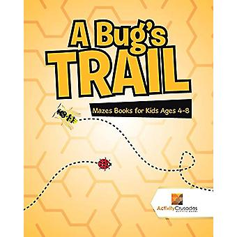 A Bug's Trail - Mazes Books for Kids Ages 4-8 by Activity Crusades - 9