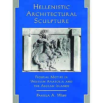 Hellenistisk arkitektonisk skulptur - Figurella motiv i västra Anatol