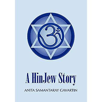 A Hinjew Story by Anita Samantaray Gavartin - 9780988419971 Book