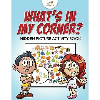 What's in My Corner? Hidden Picture Activity Book by Kreative Kids -