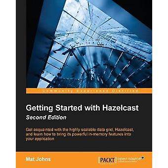 Getting Started with Hazelcast - by Mat Johns - 9781785285332 Book