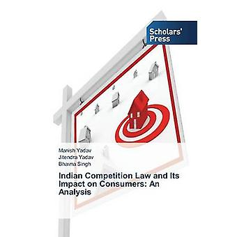 Indian Competition Law and Its Impact on Consumers - An Analysis by Ya