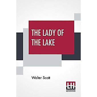 The Lady Of The Lake - Edited With Notes By William J. Rolfe by Walter