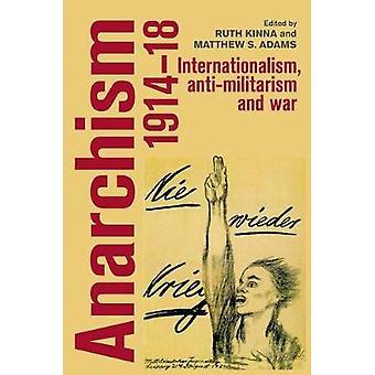 Anarchisme 191418 Internationalisme antimilitarisme en oorlog