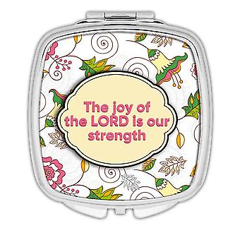 Gift Compact Mirror: The Joy of the LORD is our Strength Christian
