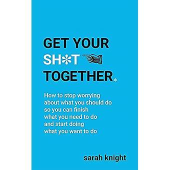 Get Your Sh door Sarah Knight